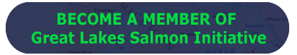 BECOME A MEMBER OF GREAT LAKES SALMON INITIATIVE